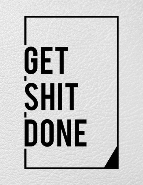 Get Shit Done: Weekly Planner 2019 Weekly Views with To-Do