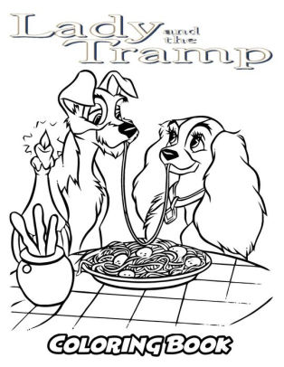 Lady And The Tramp Coloring Book Coloring Book For Kids And Adults Activity Book With Fun Easy And Relaxing Coloring Pages By Alexa Ivazewa Paperback Barnes Noble