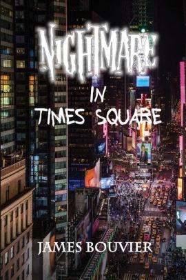 Barnes And Noble Times Square : barnes, noble, times, square, Nightmare, Times, Square, James, Bouvier,, Paperback, Barnes, Noble®