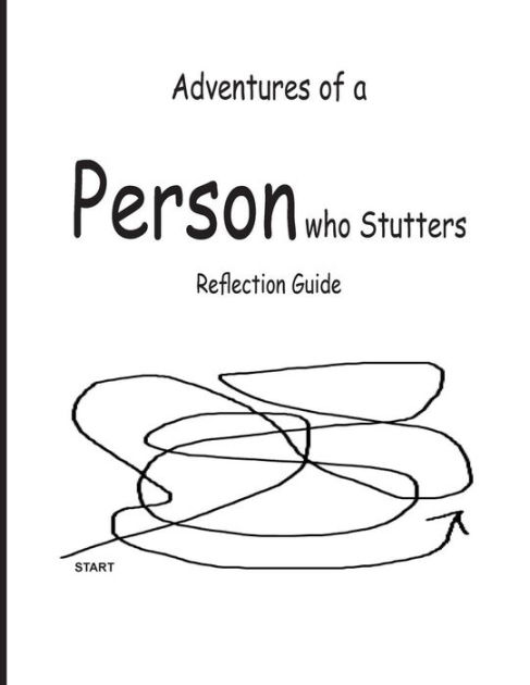 Adventures of a Person who Stutters: Reflection Guide by
