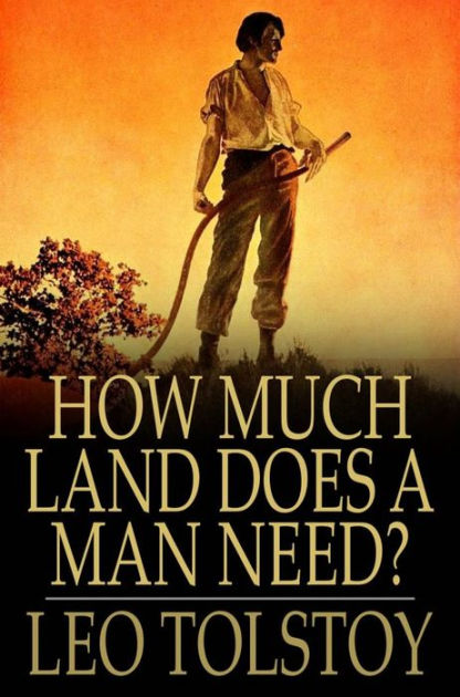 How Much Land Does A Man Need by Leo Tolstoy Paperback