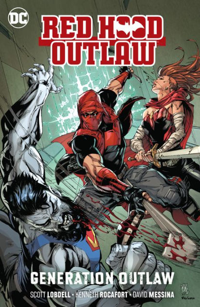 Red Hood And The Outlaws : outlaws, Hood:, Outlaw, Generation, Scott, Lobdell,, Kenneth, Rocafort,, Paperback, Barnes, Noble®