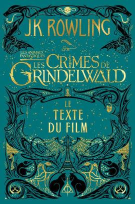 Les Animaux Fantastiques Les Crimes De Grindelwald : animaux, fantastiques, crimes, grindelwald, Animaux, Fantastiques:, Crimes, Grindelwald, Texte, Rowling, (eBook), Barnes, Noble®