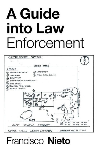 A Guide into Law Enforcement by Francisco Nieto, Paperback