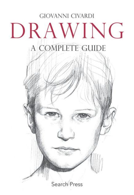 Drawing: A Complete Guide by Giovanni Civardi, Paperback