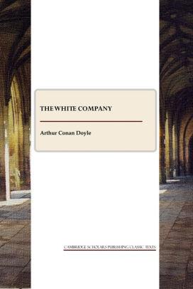 The White Company by Arthur Conan Doyle. Paperback   Barnes & Noble®