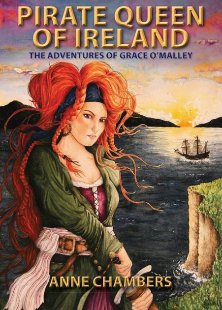Pirate Queen Of Ireland The Adventures Of Grace OMalley
