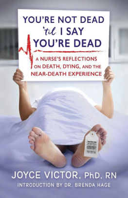 I Say You He Dead : You're, Dead:, Nurse's, Reflections, Death,, Dying, Near-Death, Experience, Joyce, Victor, Paperback, Barnes, Noble®