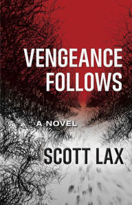 Vengeance Follows: A Novel