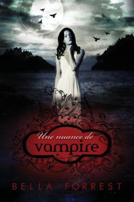 Une Nuance De Vampire : nuance, vampire, Nuance, Vampire, Bella, Forrest,, Paperback, Barnes, Noble®