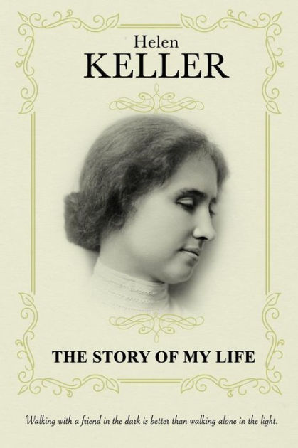 The Story Of My Life: Autobiography by Helen Keller, Paperback | Barnes &  Noble®