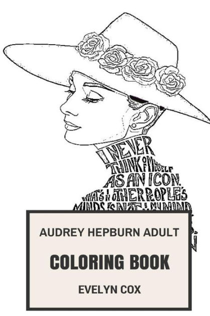 Audrey Hepburn Adult Coloring Book: Female Acting Legend
