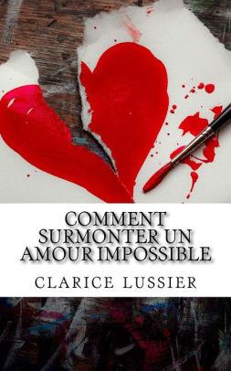 Comment surmonter un amour impossible