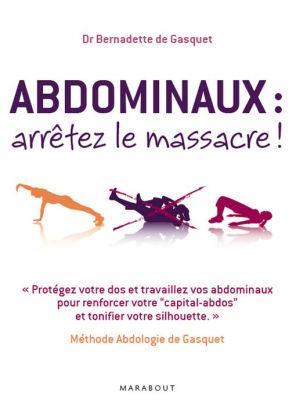 Abdominaux : Arrêtez Le Massacre ! : abdominaux, arrêtez, massacre, Abdominaux, Arrêtez, Massacre, Bernadette, Gasquet, (eBook), Barnes, Noble®