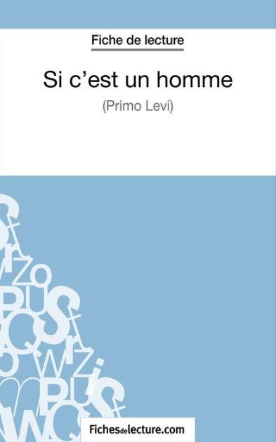 Si C Est Un Homme De Primo Levi : homme, primo, C'est, Homme, Primo, (Fiche, Lecture):, Analyse, Complète, L'oeuvre, Fichesdelecture,, Sophie, Lecomte, (eBook), Barnes, Noble®
