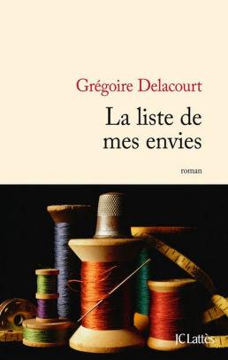 La Liste De Mes Envies Livre : liste, envies, livre, Liste, Envies, Grégoire, Delacourt, (eBook), Barnes, Noble®