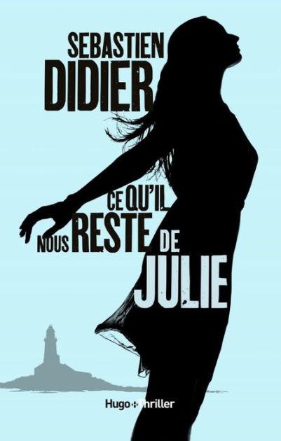 Ce Qu'il Reste De Nous : qu'il, reste, Qu'il, Reste, Julie, -Extrait, Offert-, Sebastien, Didier, (eBook), Barnes, Noble®