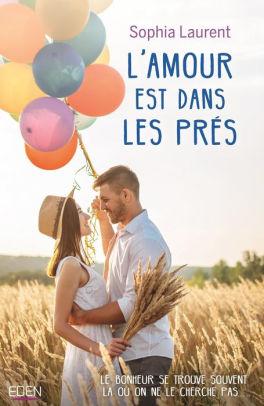 L'amour Est Dans Le Blé : l'amour, L'amour, Prés, Sophia, Laurent, (eBook), Barnes, Noble®