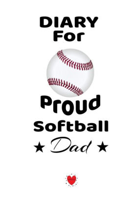 Diary For Proud Softball Dad: Beautiful Mother Son