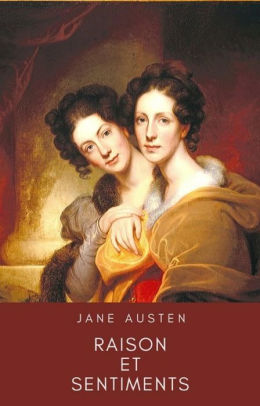 Jane Austen Raison Et Sentiments : austen, raison, sentiments, Raison, Sentiments, (Édition, Intégrale), Austen, (eBook), Barnes, Noble®