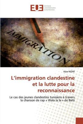 La Lutte Pour La Reconnaissance : lutte, reconnaissance, L'immigration, Clandestine, Lutte, Reconnaissance, NIZAR,, Paperback, Barnes, Noble®