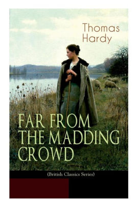 Far From The Madding Crowd : madding, crowd, MADDING, CROWD, (British, Classics, Series):, Historical, Romance, Novel, Thomas, Hardy,, Helen, Paterson, Allingham,, Paperback, Barnes, Noble®