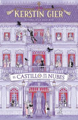 El Castillo En Las Nubes A Castle In The Clouds By Kerstin Gier