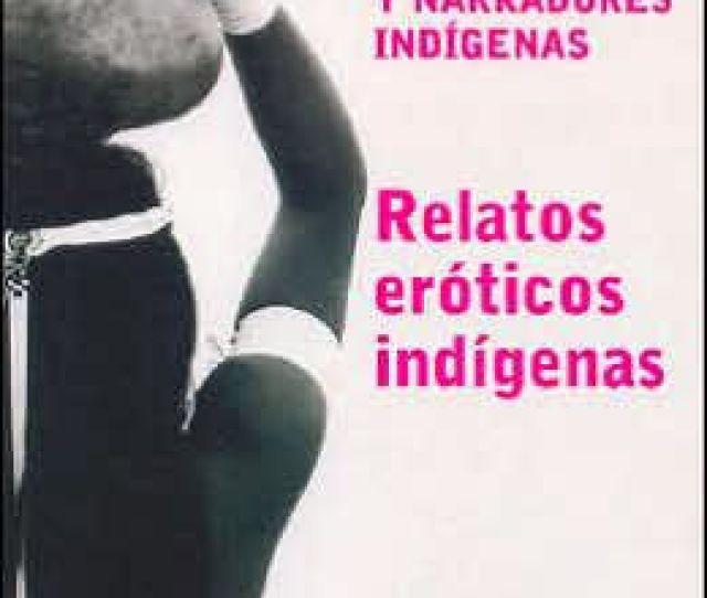 Relatos Eroticos Indigenas