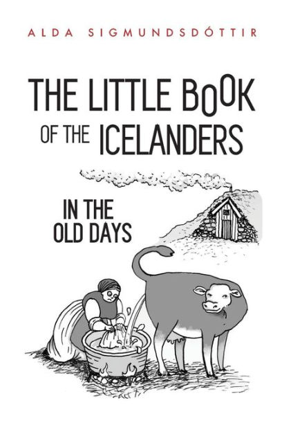 The Little Book of the Icelanders in the Old Days by Alda