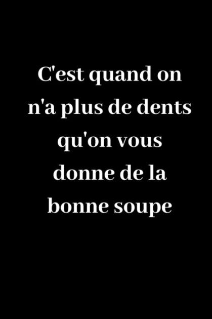 On N'a Ou On A : C'est, Quand, Dents, Qu'on, Donne, Bonne, Soupe:, Carnet, Notes, Ligné, Original, Pages-, Belle, Idée, Cadeau, Papersian