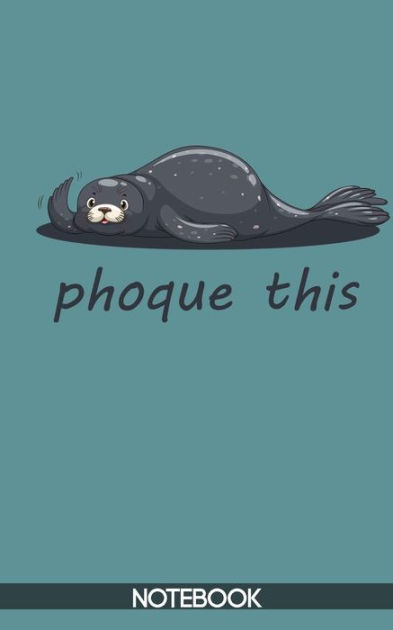 How To Say Seal In French Phoque : french, phoque, French