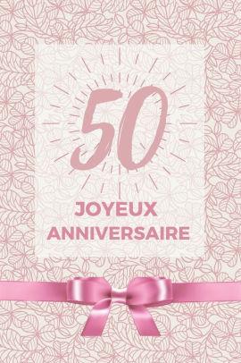 Texte Pour Anniversaire 50 Ans : texte, anniversaire, Joyeux, Anniversaire:, Album, Souvenir, 50ème, Anniversaire, Coller, Photos, Ensemble