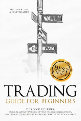 TRADING GUIDE FOR BEGINNERS: THIS BOOK INCLUDES: SWING ...