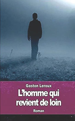 L'homme Qui Revient De Loin : l'homme, revient, L'Homme, Revient, Gaston, Leroux,, Paperback, Barnes, Noble®