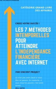 mes 7 méthodes intemporelles pour atteindre l'indépendance financière avec internet