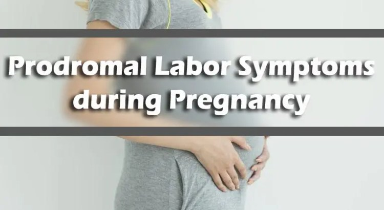 Prodromal Labor Symptoms during Pregnancy