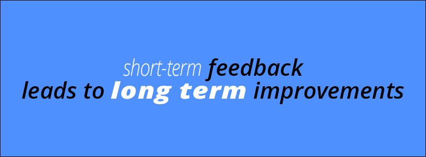 short-term feedbak leads to long term improvements