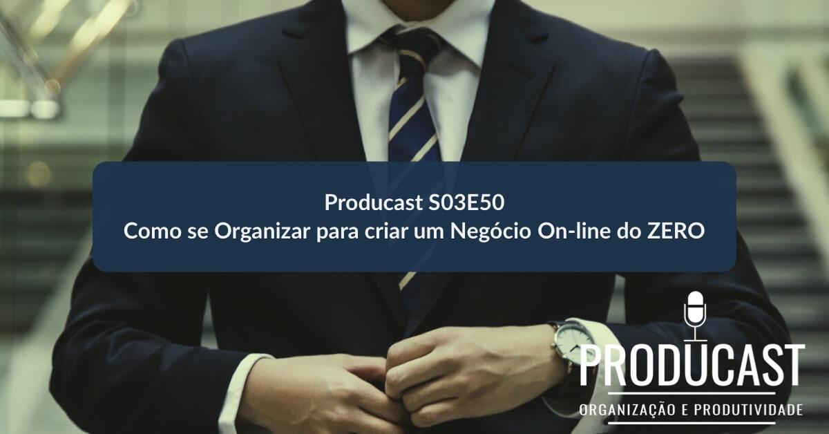 Fórmula do Negócio Online: Como se organizar para criar um Negócio do ZERO | Producast S03E50