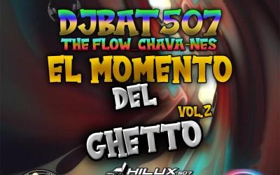 El Momento Del Ghetto-Vol.2-DjBat507 TheFlowChavaNes
