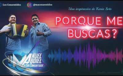 Porque Me Buscas -en vivo- Manuel Y Abdiel Y Los Consentidos