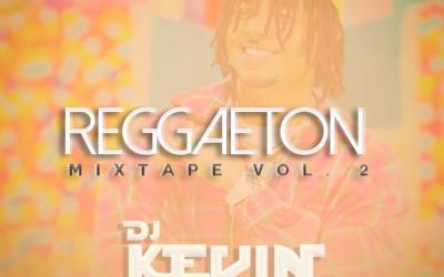 Reggaeton Mixtape Vol 2 – Dj Kevin Panamá