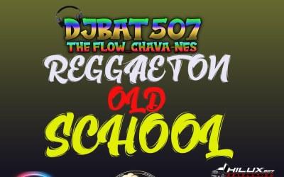 Reggaeton Old-School-2020-DjBat507 TheFlowChavaNes