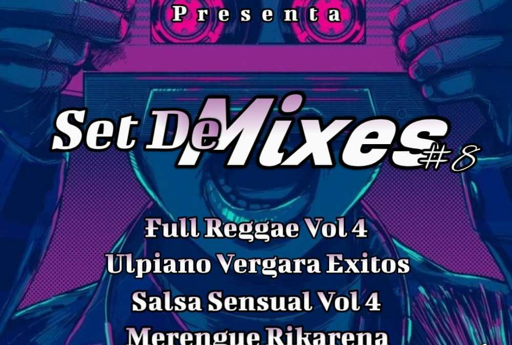 Set De Mixes #8 By Dj Mix