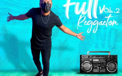 Full Reggaetón Vol 2 By Dj Jonathan Vigil