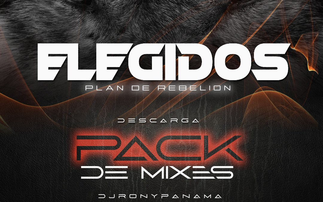 Elegidos-Pack De Mixes By Dj Rony Panamá