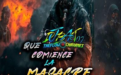 Que Comience La Masacre By @DjBat507 TheFlowChavaNes
