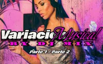 Variación Musical Parte 2 By Dj Mix 2K21