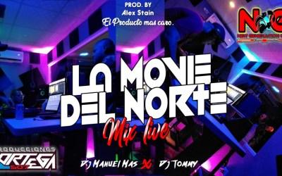 La Movie Del Norte Mix Live By Dj Manuel Mas Ft Dj Tommy