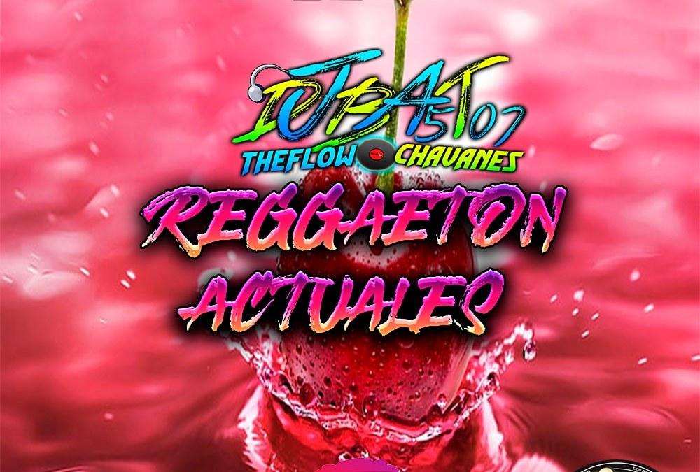 Reggaetón Actuales 2K21-@DjBat507 TheFlowChavaNes