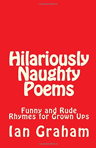 Funny Rude Poems That Rhyme : funny, poems, rhyme, Hilariously, Naughty, Poems, Graham, (Trinity, College, Dublin, Ireland), 9781507637890, World, Books